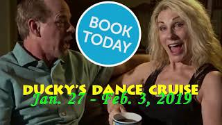Ducky Dance Cruise:  Jan. 27-Feb.3, 2019