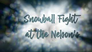 Snowball fight at the Nelson's (Snow Storm: Feb 2021) Published Feb 20, 2021